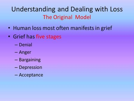 Understanding and Dealing with Loss The Original Model