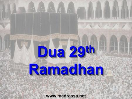 Dua 29th Ramadhan www.madressa.net.