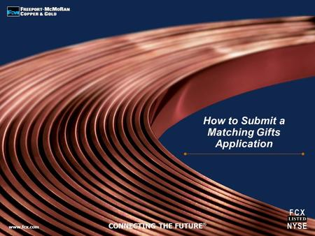 Www.fcx.com How to Submit a Matching Gifts Application.