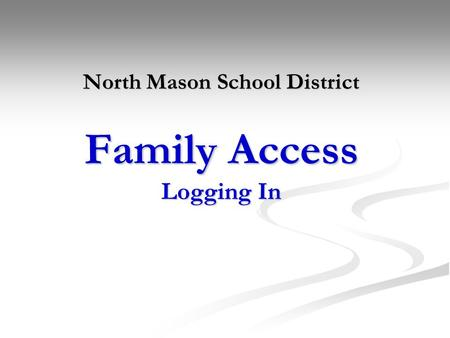 North Mason School District Family Access Logging In
