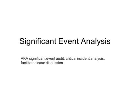 Significant Event Analysis