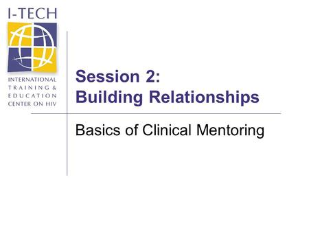Session 2: Building Relationships