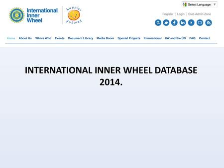 INTERNATIONAL INNER WHEEL DATABASE 2014.. MEMBER level: For everyone only for consultation whole database. CLUB Admin: For the clubs. For consultation.