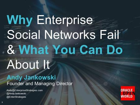 Why Enterprise Social Networks Fail & What You Can Do About It Andy Jankowski 1 Founder and Managing Director