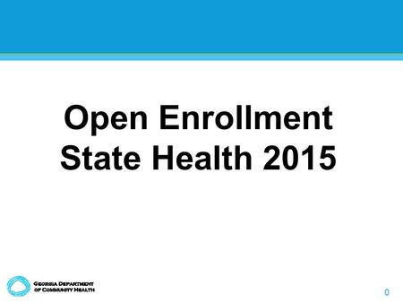 0 Open Enrollment State Health 2015. 1 Welcome to open enrollment 2015! Website Open & Close Dates –Website opens at 12 a.m. October 27, 2014 –Website.
