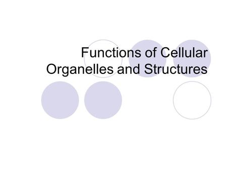 Functions of Cellular Organelles and Structures. The Cell… Is the smallest unit of life. It is much like a factory. Each organelle functions like a department.