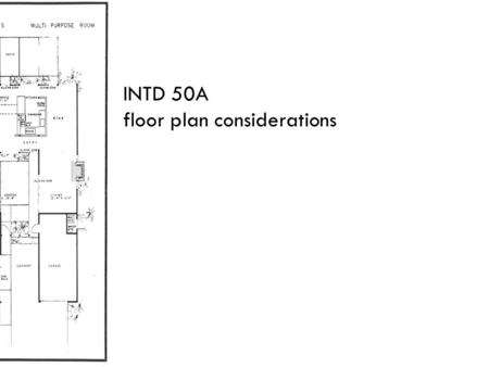 INTD 50A floor plan considerations.
