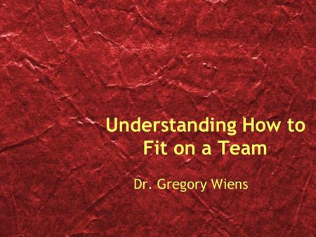 Understanding How to Fit on a Team