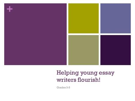 + Helping young essay writers flourish! Grades 3-5.