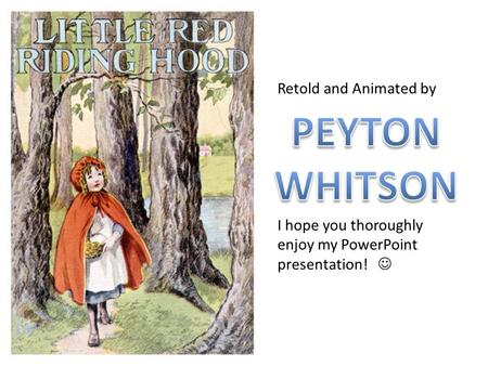 PEYTON WHITSON Retold and Animated by