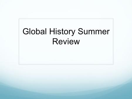 Global History Summer Review. Unit 11 - Absolutism.