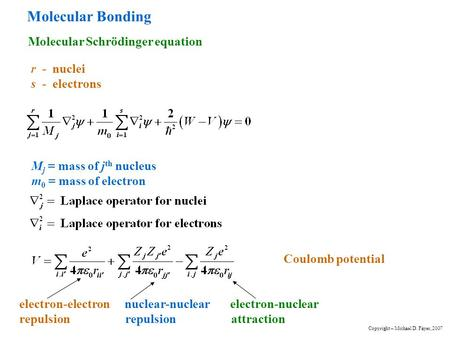 Molecular Bonding Molecular Schrödinger equation