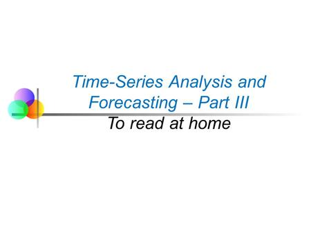 Time-Series Analysis and Forecasting – Part III