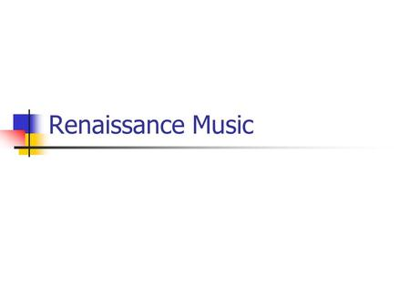 Renaissance Music. Sacred vs. Secular Music was divided into two entities: Sacred Music Secular Music What is the difference?