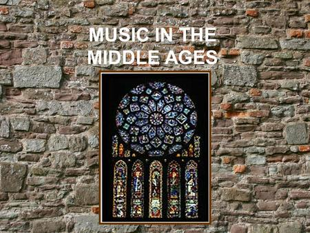 MUSIC IN THE MIDDLE AGES. rt and music were critical aspects of medieval religious life and, towards the end of the Middle Ages, secular life as well.