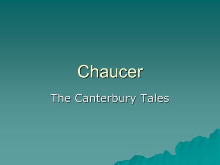 Chaucer The Canterbury Tales. Biography  Born in London in 1342 into middle class.  Worked as page for upper class family.  Could read French, Latin,