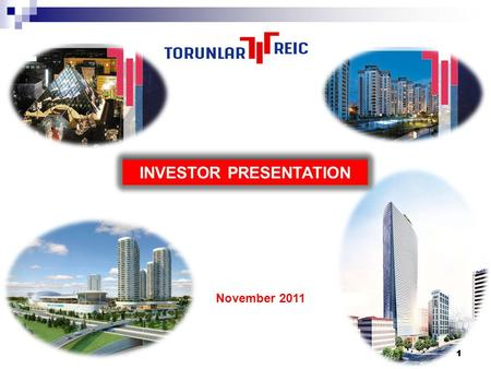 111 INVESTOR PRESENTATION November 2011. 222 3 Turkey Real Estate Economic Highlights 3 Turkey Real Estate Market Review 5 Business Review 23 <strong>Project</strong>.