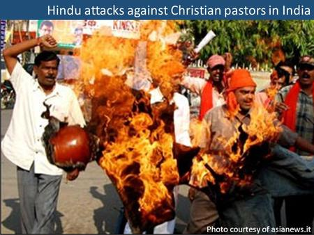 Hindu attacks against Christian pastors in India Photo courtesy of asianews.it.