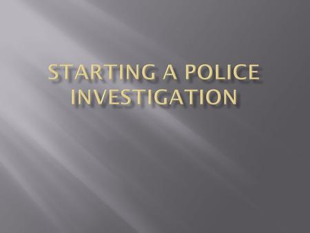 " Arriving at a ""Crime Scene""—the location where an offense takes place is referred to as the crime scene."