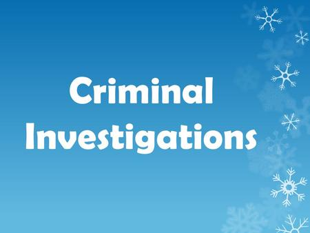 Criminal Investigations. Investigators should approach the crime scene investigation as if it will be their only opportunity to preserve and recover…