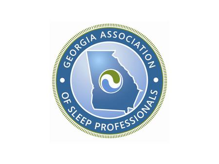 GASP Vision The Georgia Association of Sleep Professionals is the leader in Georgia for setting standards and promoting excellence in sleep medicine care,