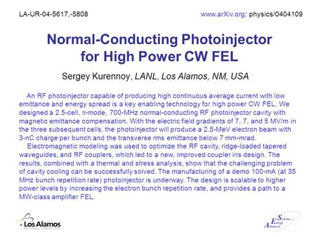 Normal-Conducting Photoinjector for High Power CW FEL Sergey Kurennoy, LANL, Los Alamos, NM, USA An RF photoinjector capable of producing high continuous.