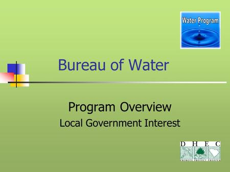 Bureau of Water Program Overview Local Government Interest.