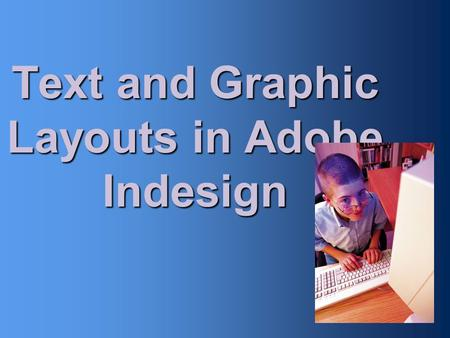Text and Graphic Layouts in Adobe Indesign