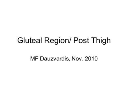 Gluteal Region/ Post Thigh