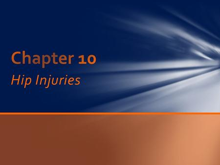 Chapter 10 Hip Injuries.