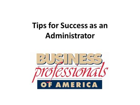 Tips for Success as an Administrator. General Instructions Preparation is key! Carefully review the WSAP Guidelines and APG page(s) for your event prior.