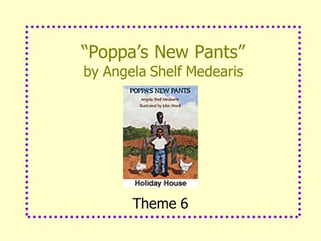 """Poppa's New Pants"" by Angela Shelf Medearis Theme 6."