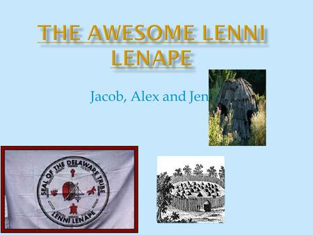 The Awesome Lenni Lenape