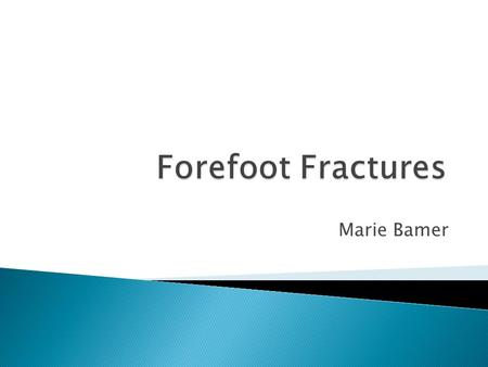 Marie Bamer.  Those fractures involving the great toe or any of the lesser toes, metatarsals, or sesamoid bones.
