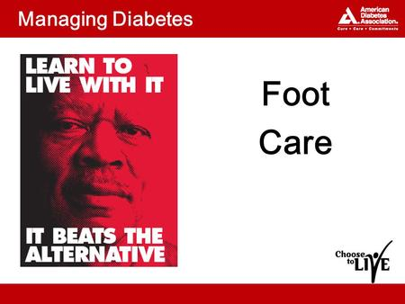 Managing Diabetes Foot Care. Topics How can nerve damage and peripheral arterial disease (PAD) affect your feet? How to take care of your feet What shoes.