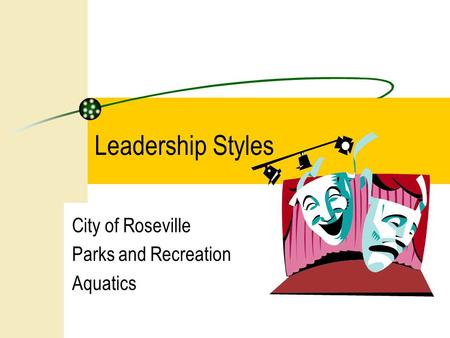City of Roseville Parks and Recreation Aquatics Leadership Styles.