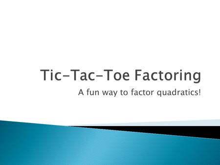 Tic-Tac-Toe Factoring