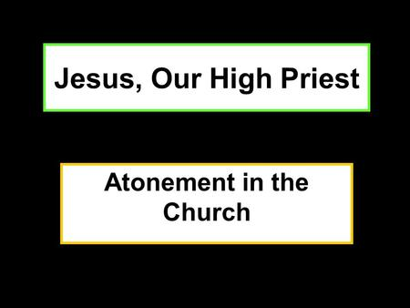 Jesus, Our High Priest Atonement in the Church. Moses Inaugurated the First High Priests And Moses took half the blood and put it in basins, and half.