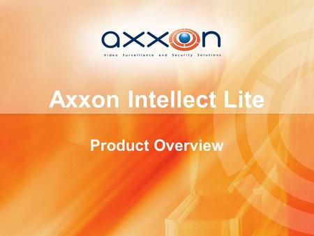 Axxon Intellect Lite Product Overview.