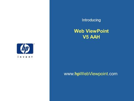 Introducing Web ViewPoint V5 AAH www.hpWebViewpoint.com.