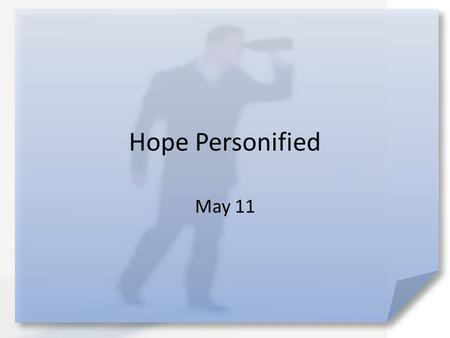 Hope Personified May 11. Remember when … In what way did you and your siblings compete with each other? Today we look at what happened when the younger.