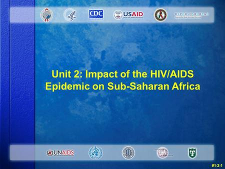 Unit 2: Impact of the HIV/AIDS Epidemic on Sub-Saharan Africa #1-2-1.