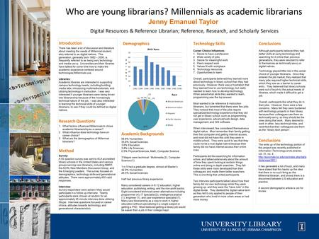 Who are young librarians? Millennials as academic librarians Jenny Emanuel Taylor Digital Resources & Reference Librarian; Reference, Research, and Scholarly.