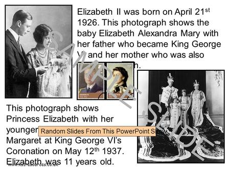 Www.ks1resources.co.uk Elizabeth II was born on April 21 st 1926. This photograph shows the baby Elizabeth Alexandra Mary with her father who became King.