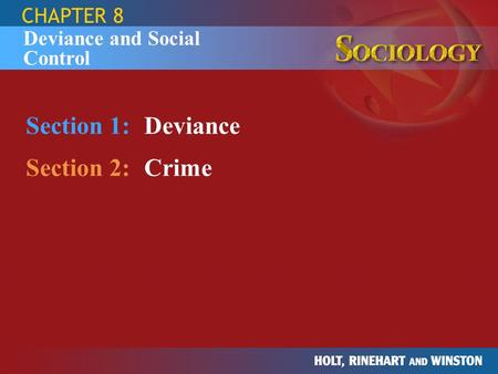 Section 1: Deviance Section 2: Crime CHAPTER 8