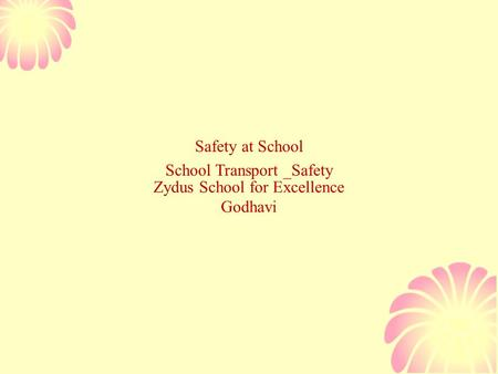 Zydus School for Excellence Godhavi Safety at School School Transport _Safety.