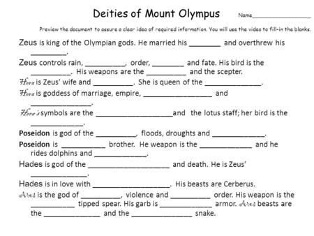 Deities of Mount Olympus Name__________________ Preview the document to assure a clear idea of required information. You will use the video to fill-in.