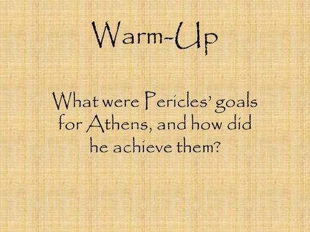 What were Pericles' goals for Athens, and how did he achieve them?