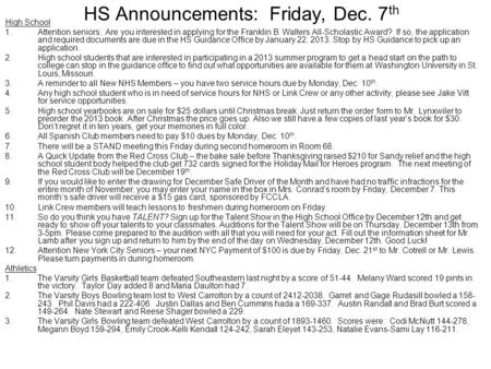 HS Announcements: Friday, Dec. 7 th High School 1.Attention seniors: Are you interested in applying for the Franklin B. Walters All-Scholastic Award? If.