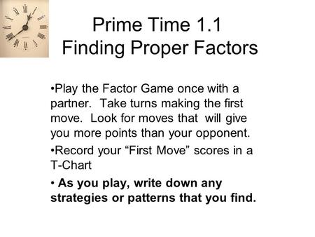 Prime Time 1.1 Finding Proper Factors